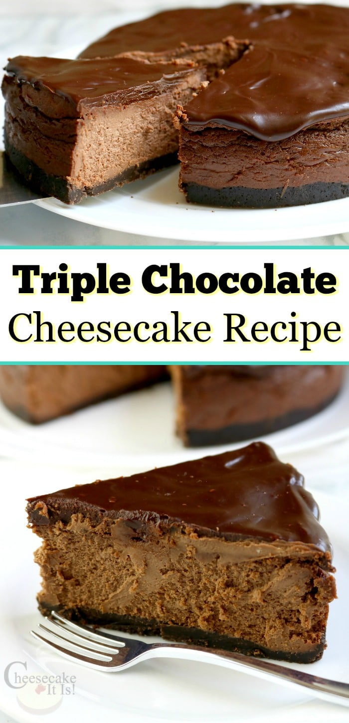 Slice of cheesecake on white plate at bottom. Top is whole cheesecake with slice being lifted out. Text overlay in middle that says Triple Chocolate Cheesecake Recipe.
