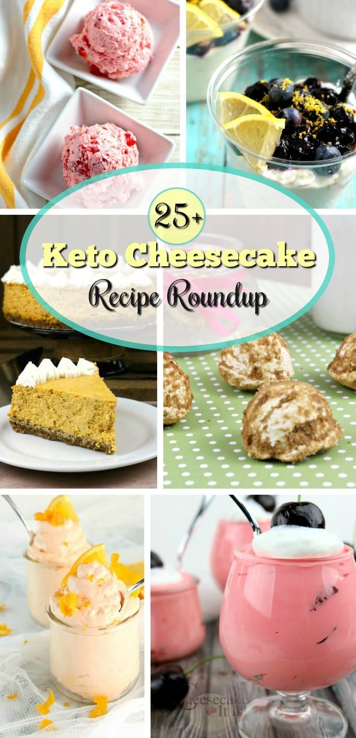 A collage of keto cheesecakes. Text overlay in the middle that says 25+ Keto Cheesecake Recipe Roundup
