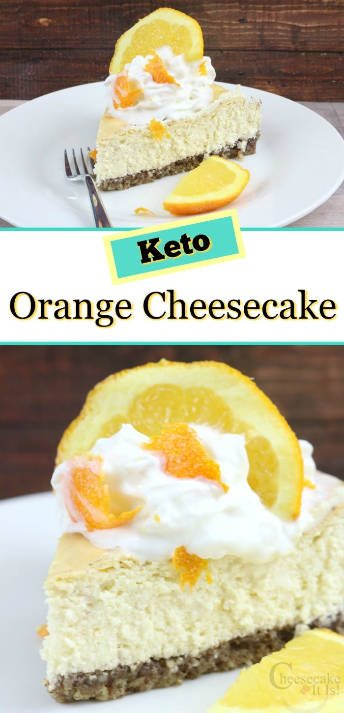 Cheesecake slice top and bottom with text overlay in the middle that says Orange Keto Cheesecake
