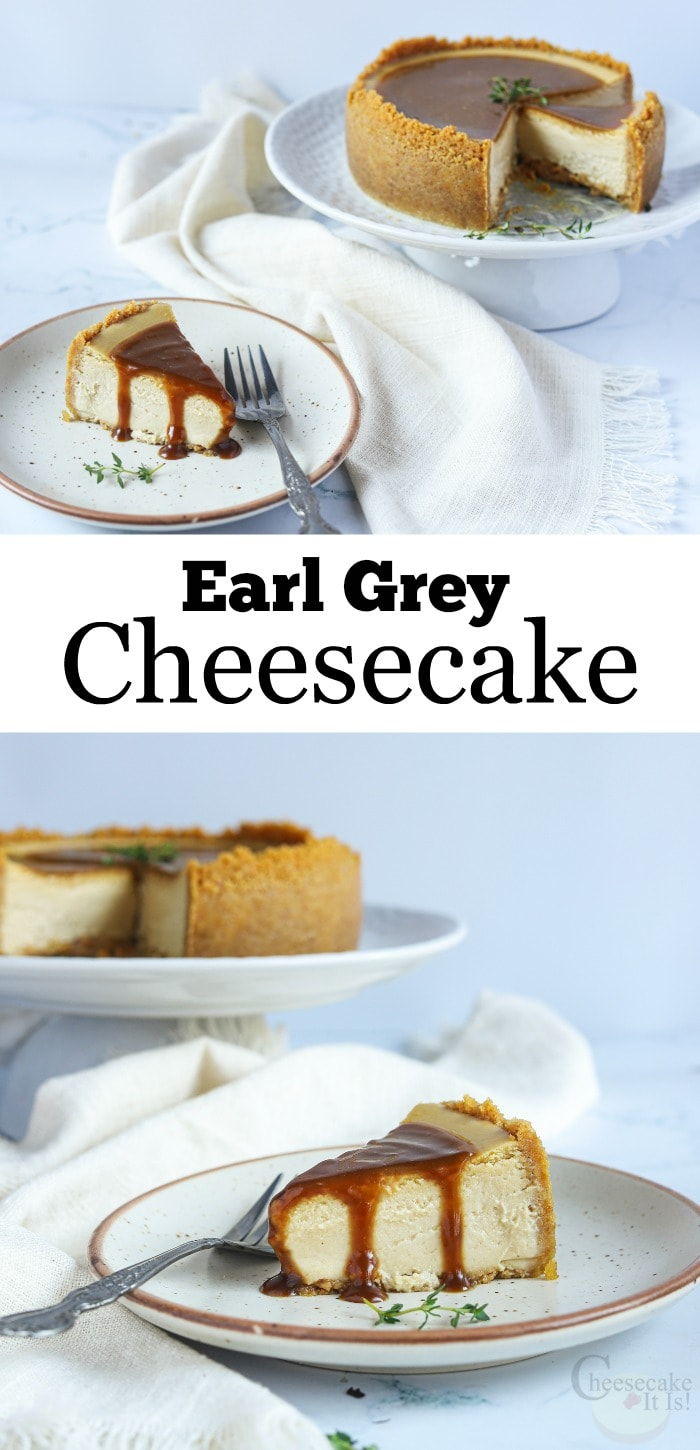 "Slice of cheesecake on plate at top and bottom. Text overlay in the middle that says ""Earl Grey Cheesecake"""