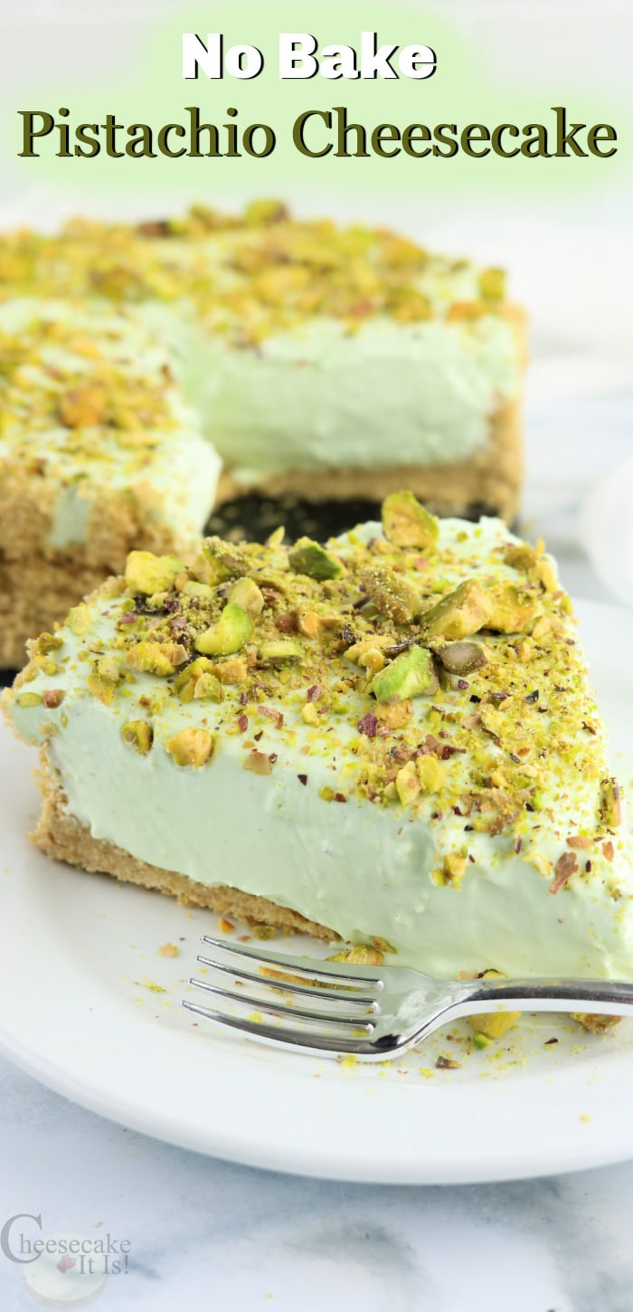 Slice of pistachio cheesecake on white plate with fork. Text overlay at top that says No Bake Pistachio Cheesecake